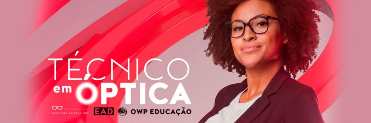 OWP Educação - OWP Educação - Curso Técnico em Óptica EAD em 12 ... 47fdc5818d